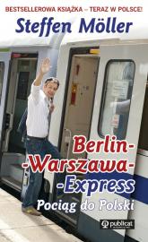 Berlin-Warszawa-Express Pociąg do Polski - Steffen Moller | mała okładka