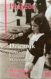 Dziennik córki Francois Mitterranda Mały dobry żołnierzyk - Mazarine Pingeot | mała okładka