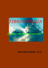Fibromyalgia Is there any hope of recovery? - Białek Ewa Danuta | mała okładka