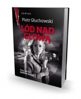 Lód nad głową - Piotr Głuchowski | mała okładka