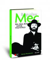 Bim bam bom mogę wszystko Historia Bogusława Meca - Maciej Wasielewski | mała okładka