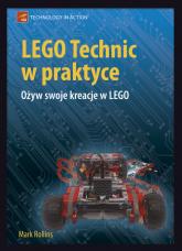 LEGO Technic w praktyce Ożyw swoje kreacje w LEGO - Mark Rollins | mała okładka