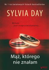 Mąż, którego nie znałam - Sylvia Day | mała okładka