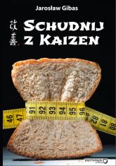 Schudnij z Kaizen - Jarosław Gibas | mała okładka