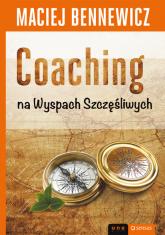 Coaching na Wyspach Szczęśliwych - Maciej Bennewicz | mała okładka