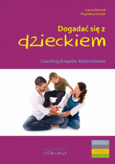 Dogadać się z dzieckiem Coaching empatia rodzicielstwo - Berendt Joanna, Sendor Magdalena | mała okładka