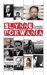 Słynne porwania - Przemysław Słowiński | mała okładka
