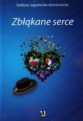 Zbłąkane serce - Stefania Jagielnicka-Kamieniecka | mała okładka