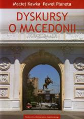 Dyskursy o Macedonii - Kawka Maciej, Płaneta Paweł | mała okładka