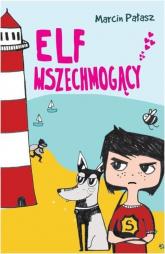 Elf  Wszechmogący - Marcin Pałasz | mała okładka
