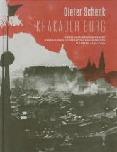 Krakauer Burg Wawel jako ośrodek władzy generalnego gubernatora Hansa Franka w latach 1939-1945 - Dieter Schenk | mała okładka