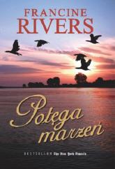 Potęga Marzeń - Francine Rivers   mała okładka