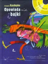Opowiadania i bajki z płytą CD - Grzegorz Kasdepke | mała okładka