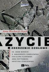 Życie zderzenie czołowe PRYMATY - Anna Wacławik-Orpik | mała okładka