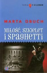 Miłość szkielet i spaghetti - Marta Obuch | mała okładka