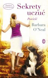 Sekrety uczuć - Barbara ONeal | mała okładka