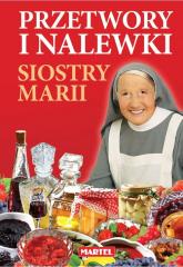 Przetwory i nalewki siostry Marii - Maria Goretti | mała okładka