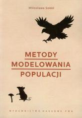 Metody modelowania populacji - Miłosława Sokół | mała okładka