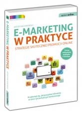 E-marketing w praktyce Strategie skutecznej promocji online - Artur Maciorowski | mała okładka