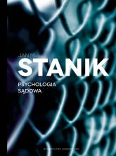 Psychologia sądowa Podstawy - badania - aplikacje - Stanik Jan M. | mała okładka