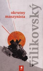 Okrutny maszynista - Pavel Vilikovsky | mała okładka