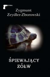 Śpiewający żółw - Zygmunt Zeydler-Zborowski | mała okładka