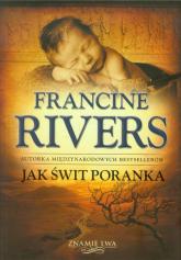 Jak świt poranka - Francine Rivers   mała okładka
