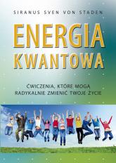 Energia kwantowa Ćwiczenia, które mogą radykalnie zmienić twoje życie - Siranus Sven von Staden   mała okładka