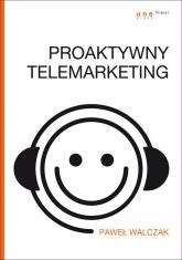 Proaktywny telemarketing - Paweł Walczak | mała okładka