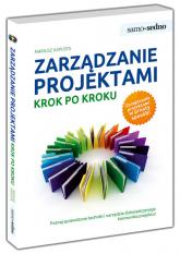 Samo Sedno Zarządzanie projektami Krok po kroku - Mariusz Kapusta | mała okładka