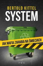 System Jak mafia zarabia na śmieciach - Bertold Kittel | mała okładka