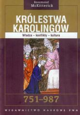 Królestwa Karolingów 751-987 Władza - konflikty - kultura - Rosamond McKitterick | mała okładka