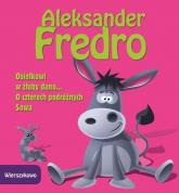 Osiołkowi w żłoby dano O czterech podróżnych Sowa - Aleksander Fredro | mała okładka