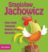 Chory kotek Tadeuszek Natalcia i lalka Kukuryku - Stanisław Jachowicz | mała okładka