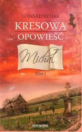 Kresowa opowieść Tom 1 Michał - Edward Łysiak | mała okładka