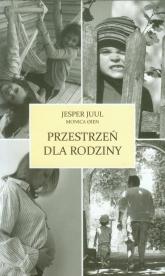 Przestrzeń dla rodziny - Juul Jesper, Oien Monica | mała okładka