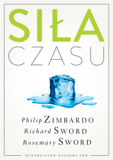 Siła czasu - Zimbardo Philip G., Sword Richard M., Sword Rosemary K. M. | mała okładka