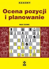 Szachy Ocena pozycji i planowanie - Max Euwe | mała okładka