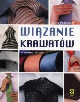 Wiązanie krawatów Węzły klasyczne i nowoczesne. - Nina Pohlmann | mała okładka