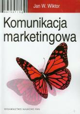 Komunikacja marketingowa - Wiktor Jan W. | mała okładka