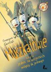 Muszkatowie czyli jeden za wszystkich, wszyscy za jednego - Grzegorz Gortat | mała okładka