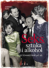 Seks, sztuka i alkohol Życie towarzyskie lat 60 - Andrzej Klim | mała okładka