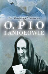 Ojciec Pio i Aniołowie - Marcello Stanzione | mała okładka
