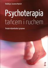 Psychoterapia tańcem i ruchem Terapia indywidualna i grupowa -  | mała okładka