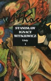 Listy Tom 1 - Witkiewicz Stanisław Ignacy | mała okładka