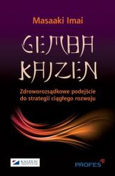 Gemba Kaizen Zdroworozsądkowe podejście do strategii ciągłego rozwoju - Masaaki Imai | mała okładka