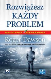 Rozwiążesz każdy problem - Roger Dawson | mała okładka