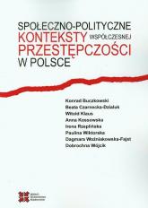 Społeczno-polityczne konteksty współczesnej przestępczości w Polsce - Buczkowski Konrad, Czarnecka-Dzialuk Beata, Klaus Witold | mała okładka