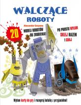 Walczące Roboty - Alexander Gwynne | mała okładka