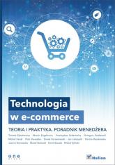 Technologia w e-commerce Teoria i praktyka. Poradnik menedżera -  | mała okładka
